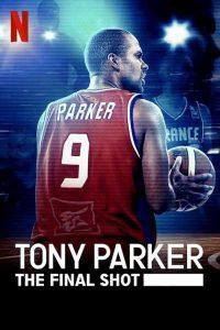 2021-Tony Parker The Final Shot โทนี่ ปาร์คเกอร์ ช็อตสุดท้าย