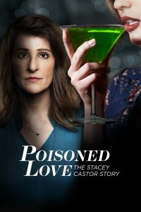 2020-Poisoned Love: The Stacey Castor Story
