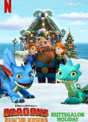 Dragons: Rescue Riders: Huttsgalor Holiday ทีมมังกรผู้พิทักษ์ วันหยุดฮัตส์เกเลอร์
